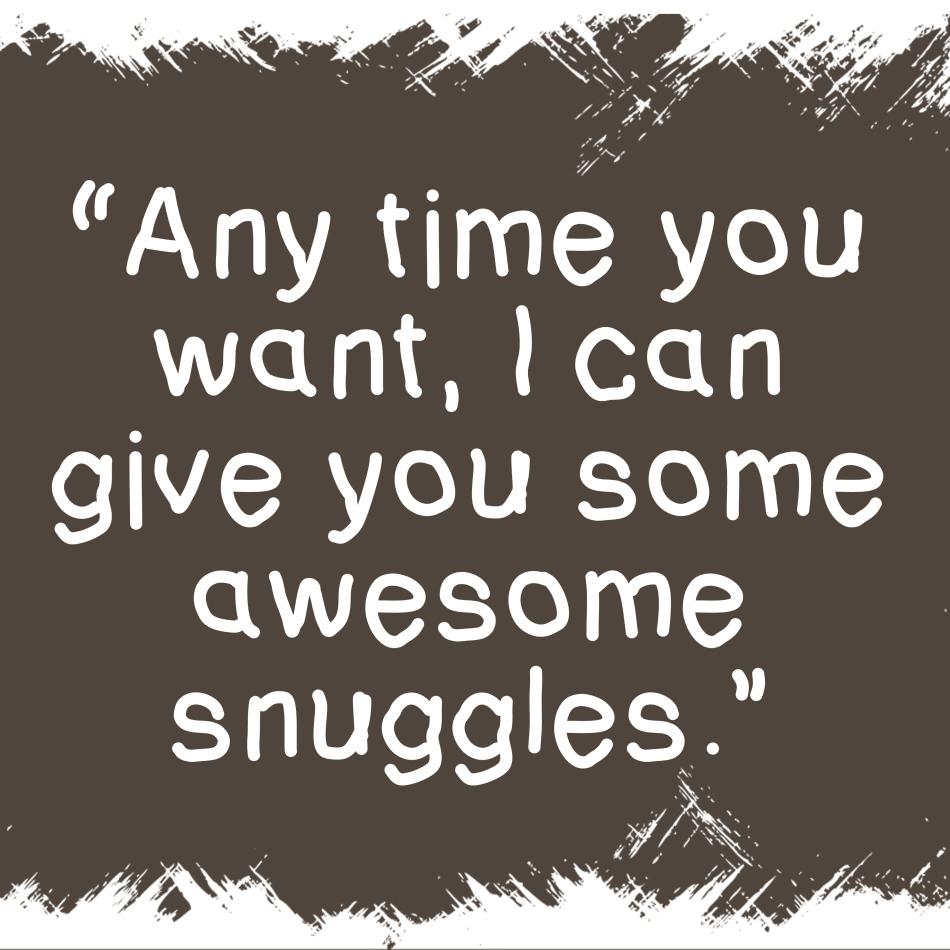 SnugglesQuote